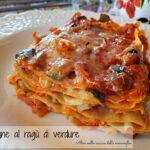 Lasagne al ragù di verdure Ricetta primo piatto vegetariano senza lattosio Alice nella cucina delle meraviglie