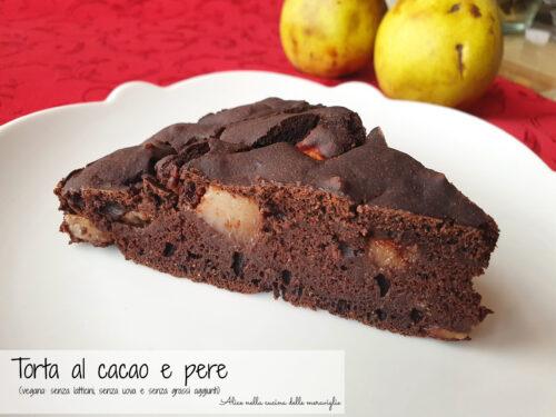 Torta al cacao e pere, ricetta dolce vegano light (senza latticini, senza uova e senza grassi aggiunti)