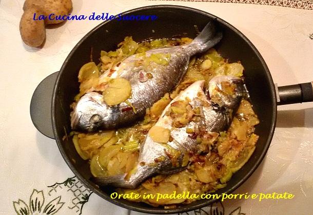 orate in padella con porri e patate | la cucina delle suocere - Come Cucinare I Porri In Padella