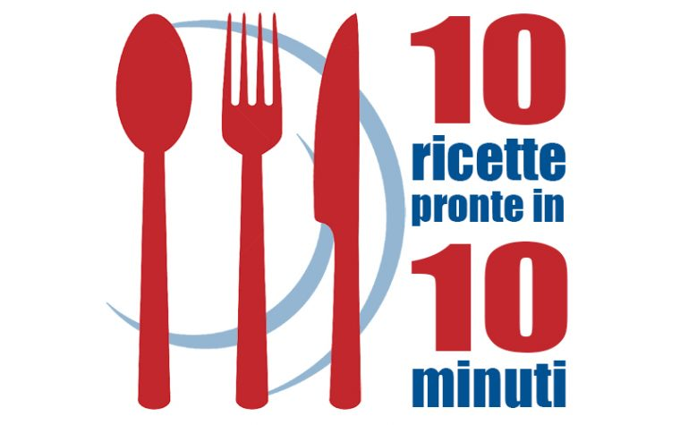 10 ricette pronte in 10 minuti