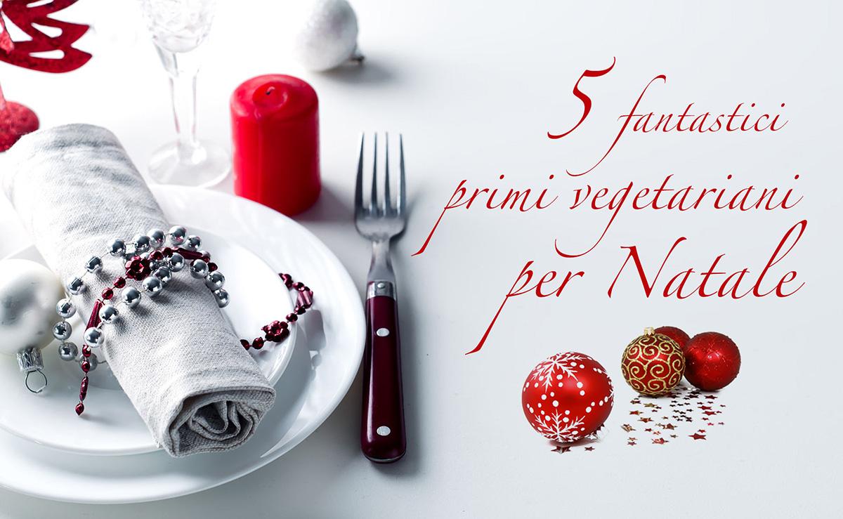 5 fantastici primi vegetariani per Natale
