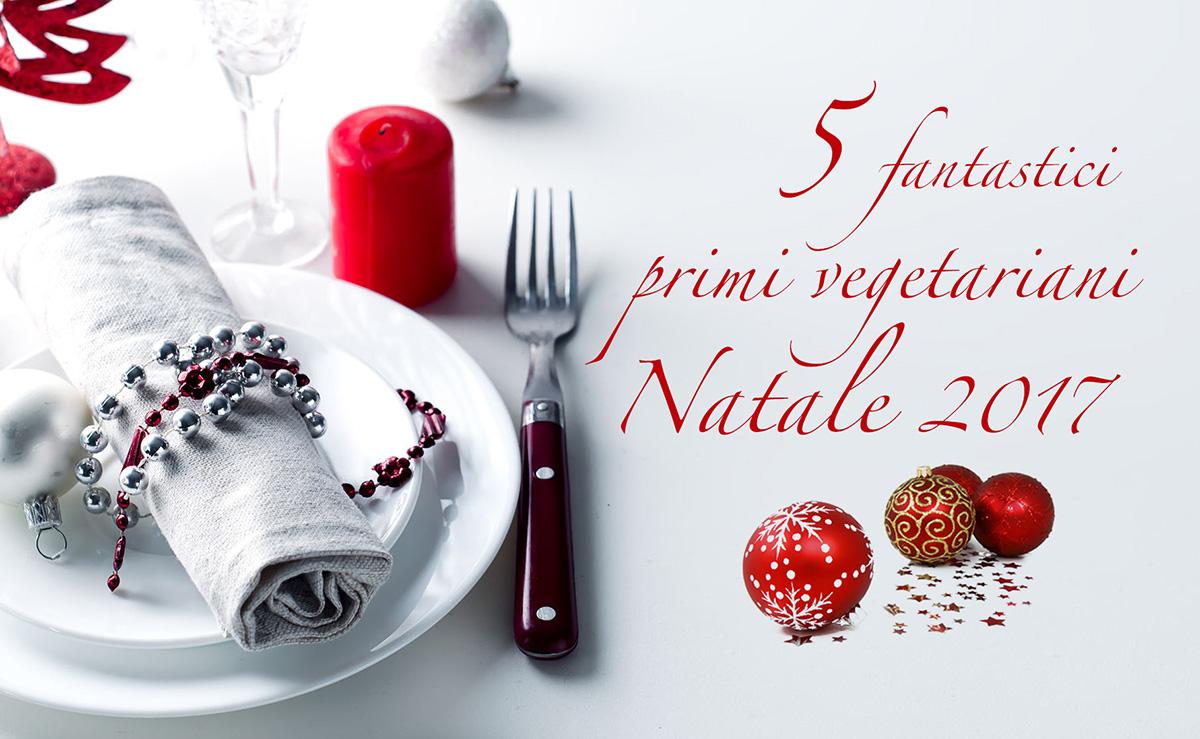 5 fantastici primi vegetariani per Natale 2017