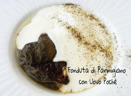 Fonduta di Parmigiano con uovo Pochè