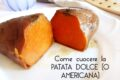 Come cuocere la PATATA DOLCE (O AMERICANA)