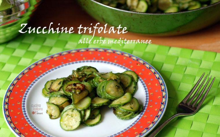Zucchine trifolate alle erbe mediterranee, ricetta contorno