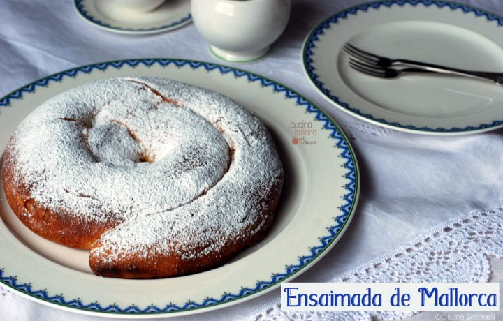 Ensaimada de Mallorca, dolce tradizionale