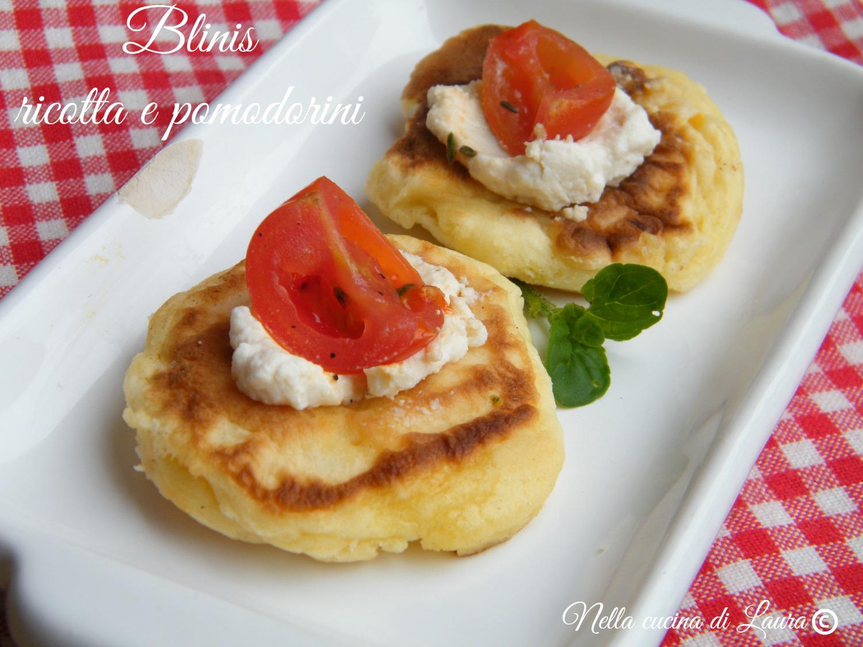 blinis con ricotta e pomodorini - nella cucina di laura
