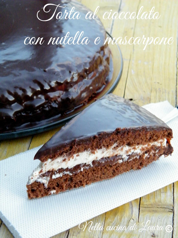 torta al cioccolato con nutella e mascarpone , nella cucina di laura