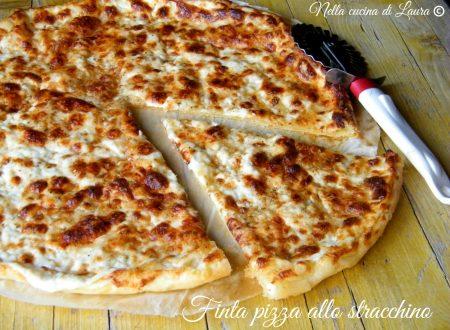 FINTA PIZZA ALLO STRACCHINO