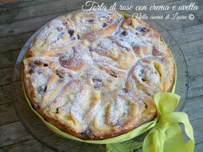 torta di rose con crema e uvetta - nella cucina di laura
