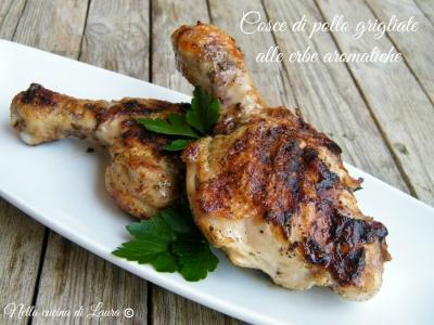 cosce di pollo grigliate alle erbe aromatiche - nella cucina di laura