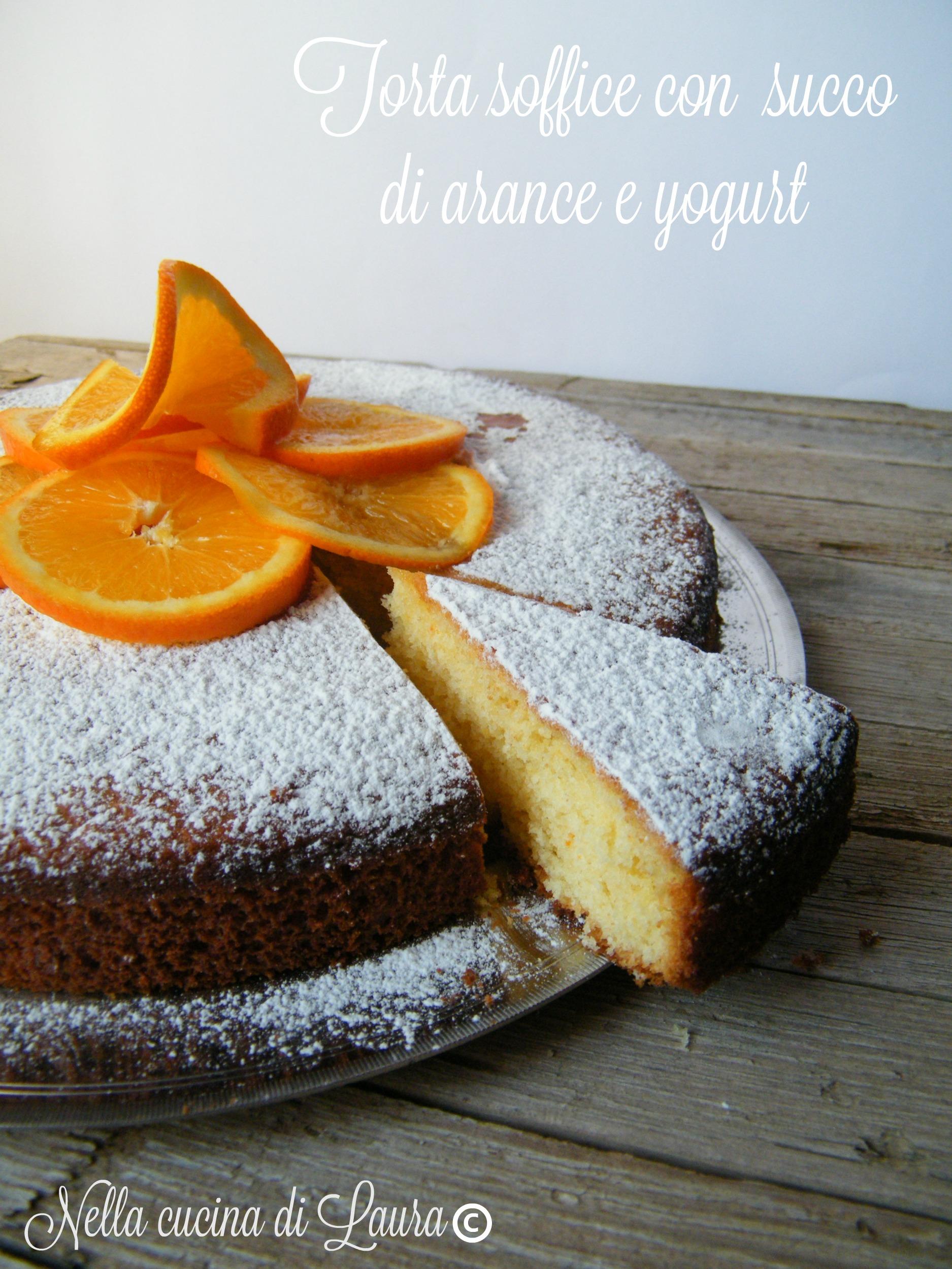 torta soffice con succo di arance e yogurt - nella cucina di laura