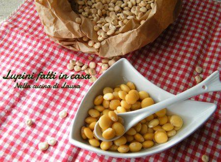 LUPINI FATTI IN CASA – RICETTA HOME MADE
