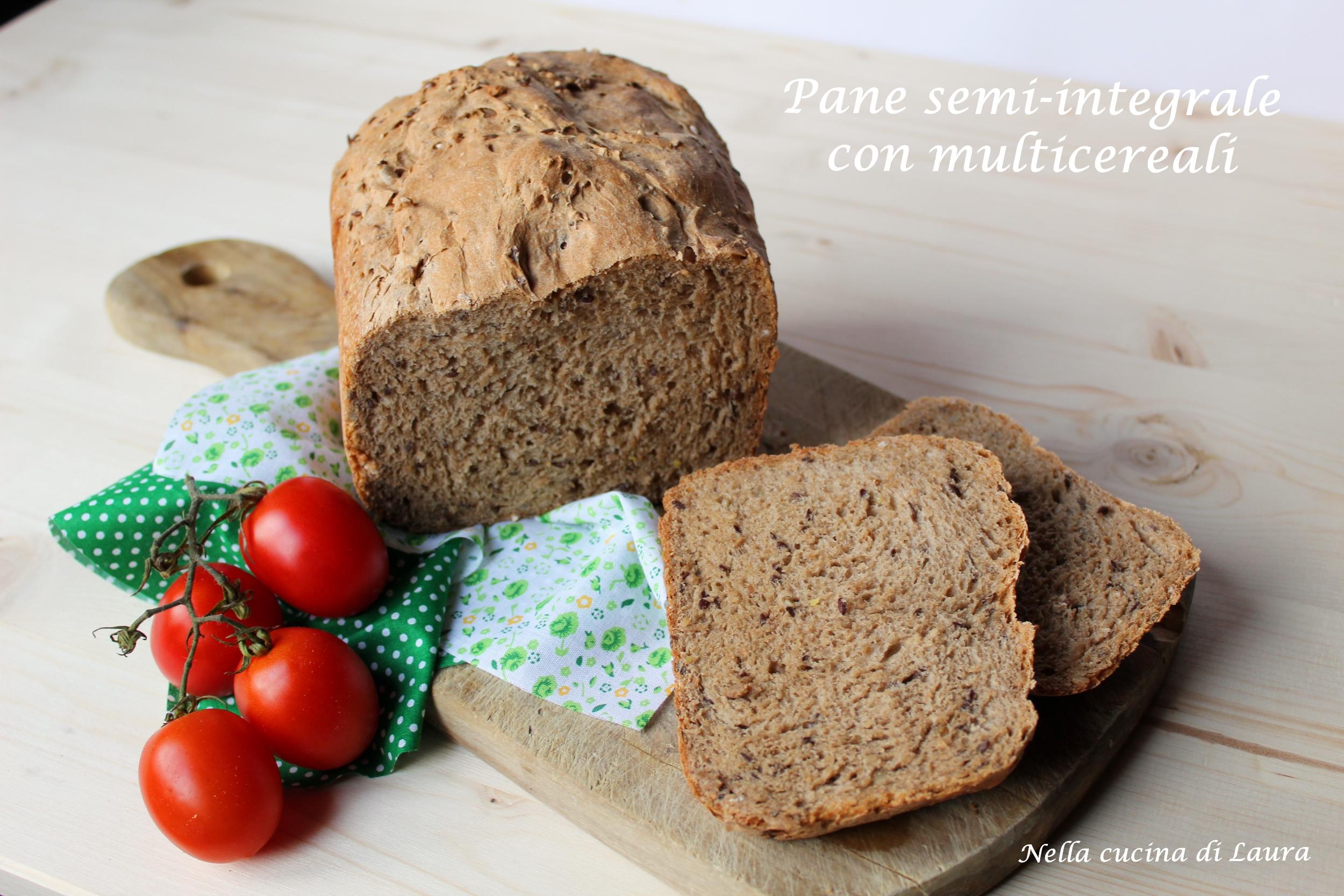 Ricetta Del Pane Integrale.Pane Semi Integrale Con Multicereali Ricetta Per La Macchina Del Pane Nella Cucina Di Laura