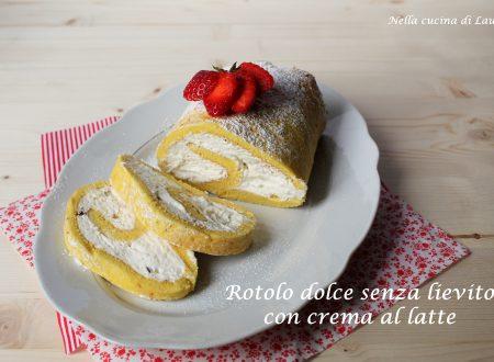 ROTOLO DOLCE SENZA LIEVITO RIPIENO DI CREMA AL LATTE