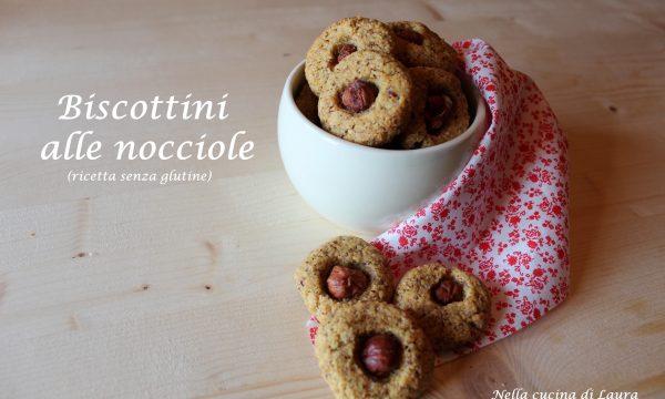 BISCOTTINI ALLE NOCCIOLE – ricetta senza glutine