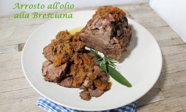 ARROSTO ALL'OLIO ALLA BRESCIANA – ricetta tipica di Rovato