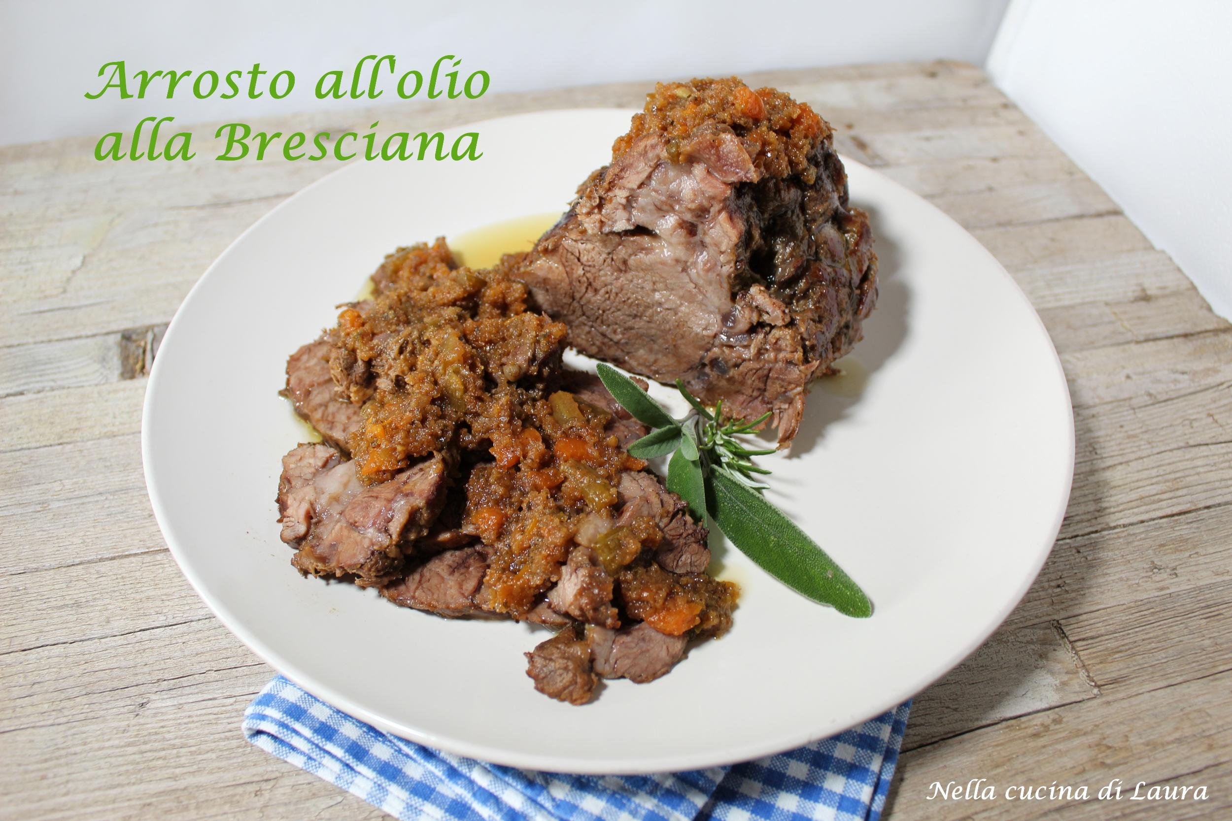 Arrosto All Olio Alla Bresciana Ricetta Tipica Di Rovato Nella Cucina Di Laura