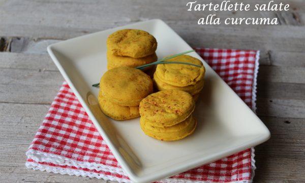 TARTELLETTE SALATE ALLA CURCUMA – ricetta senza uova e senza burro