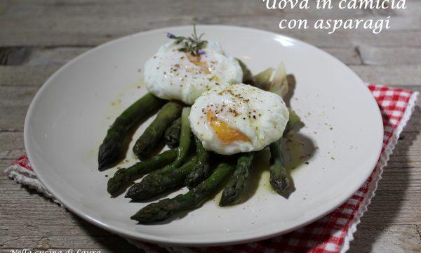 UOVA IN CAMICIA CON ASPARAGI – con metodo semplice e veloce per cuocere le uova in maniera perfetta