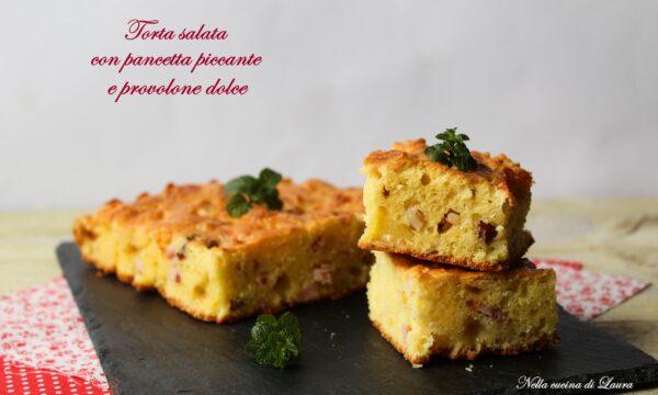 TORTA SALATA CON PANCETTA PICCANTE E PROVOLONE DOLCE – ricetta senza bilancia
