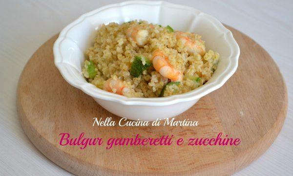 Bulgur con zucchine e gamberetti
