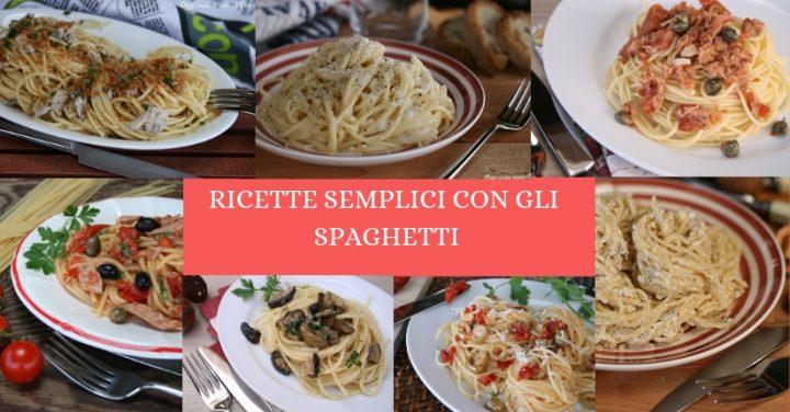 Ricette con gli spaghetti semplici
