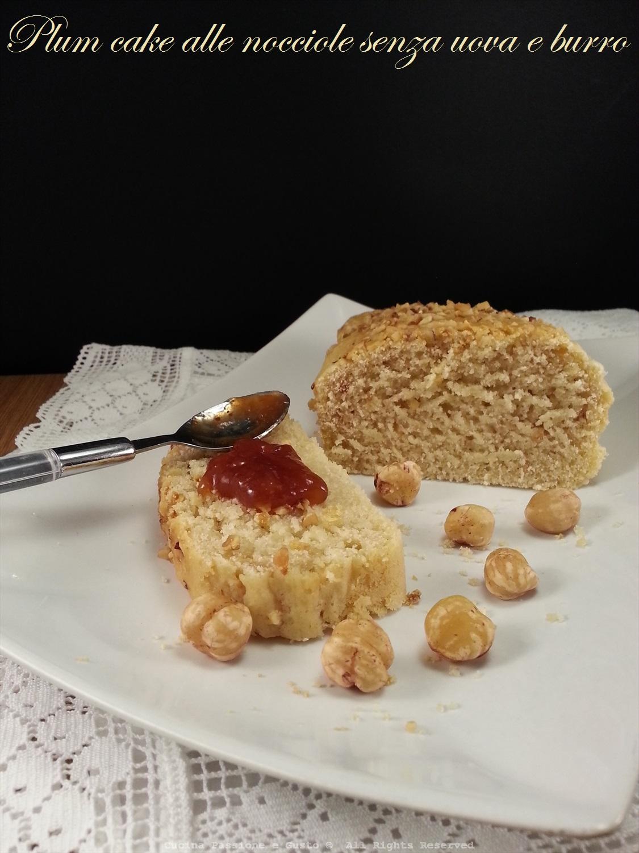 Plum cake alle nocciole senza uova e burro