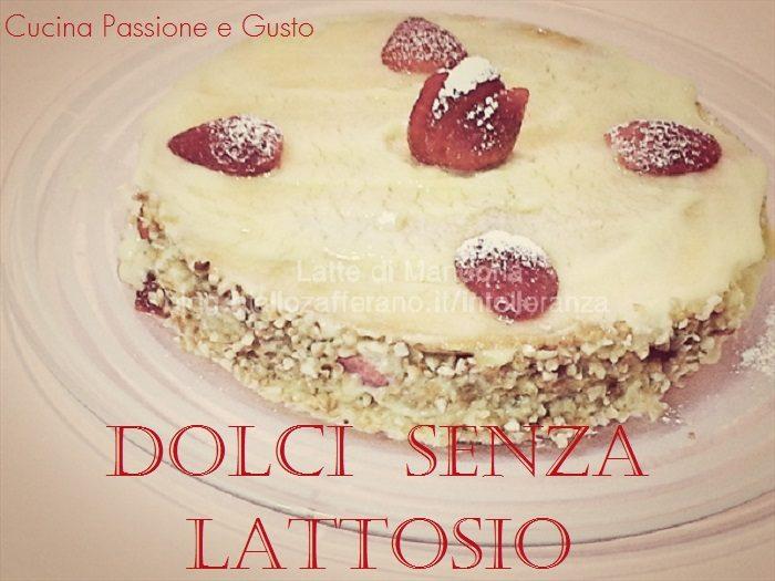 RICETTE DOLCI SENZA LATTOSIO