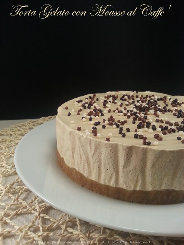 Torta gelato con mousse al caffe senza uova