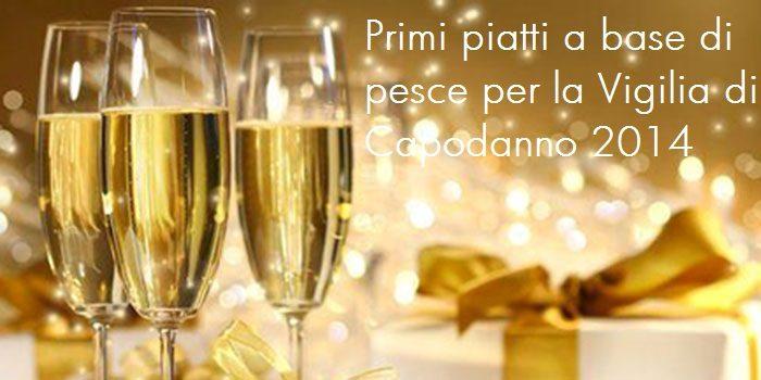 PRIMI PIATTI DI PESCE VIGILIA DI CAPODANNO 2014