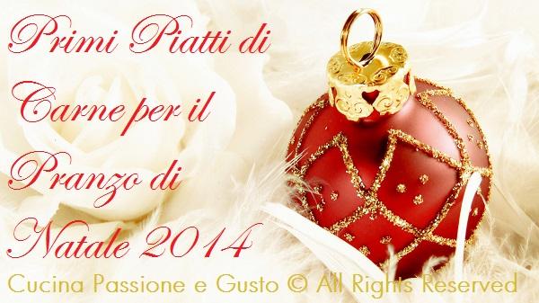 PRIMI PIATTI DI CARNE PER IL PRANZO DI NATALE 2014