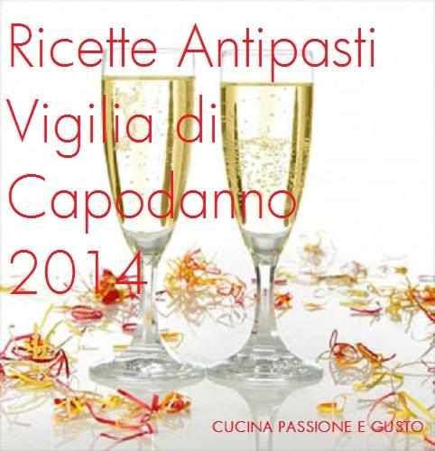 RICETTE ANTIPASTI VIGILIA DI CAPODANNO 2014
