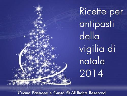 RICETTE PER ANTIPASTI DELLA VIGILIA DI NATALE 2014