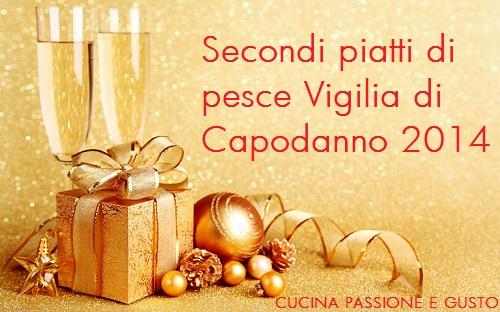 SECONDI PIATTI DI PESCE VIGILIA DI CAPODANNO 2014