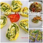 Raccolta ricette facili e sfiziose con le zucchine