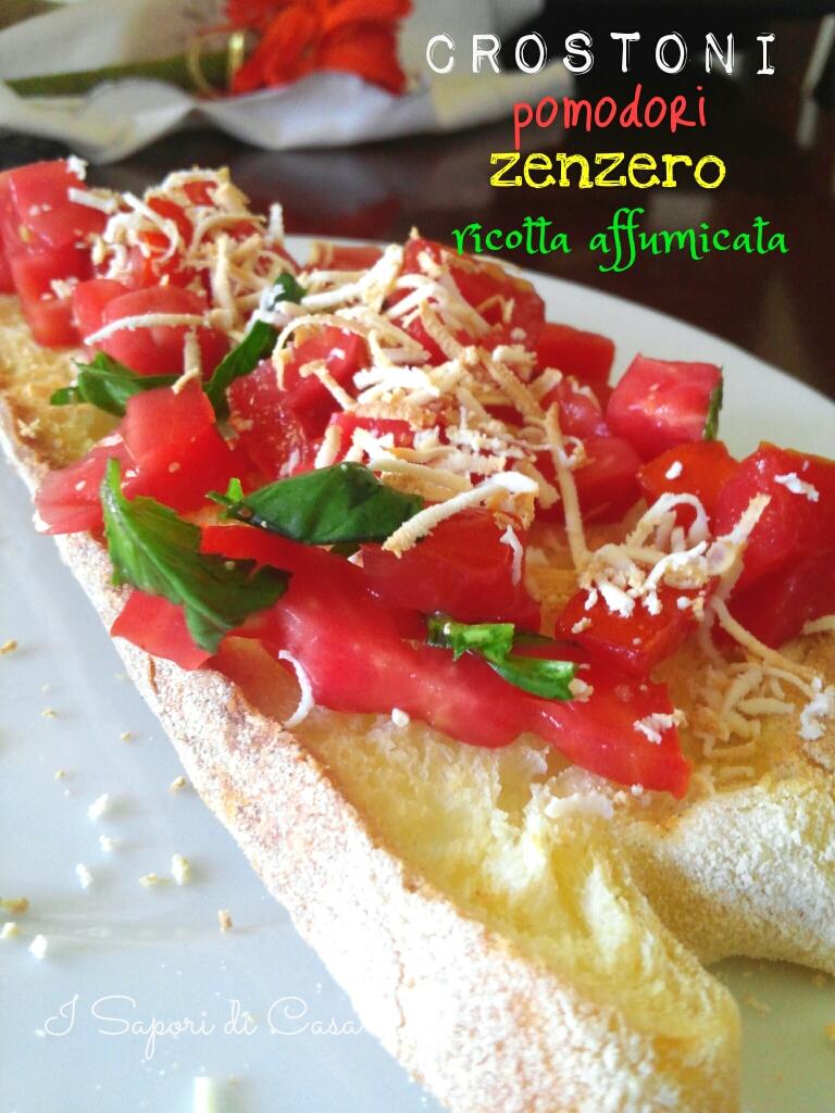 Crostoni pomodori ricotta affumicata e zenzero