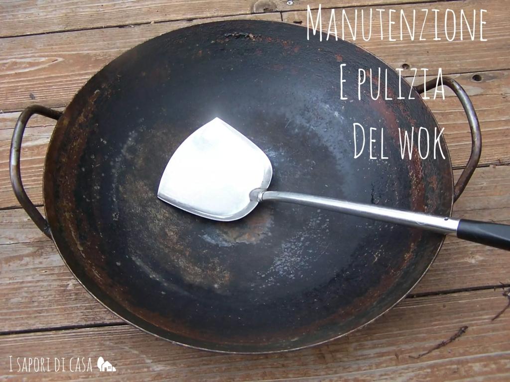 Manutenzione e pulizia del Wok
