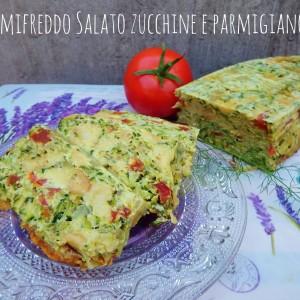 Semifreddo salato zucchine e parmigiano