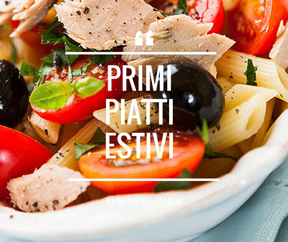 Primi piatti estivi – ricette facili e sfiziose
