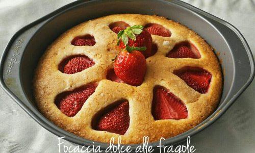 Focaccia dolce alle fragole