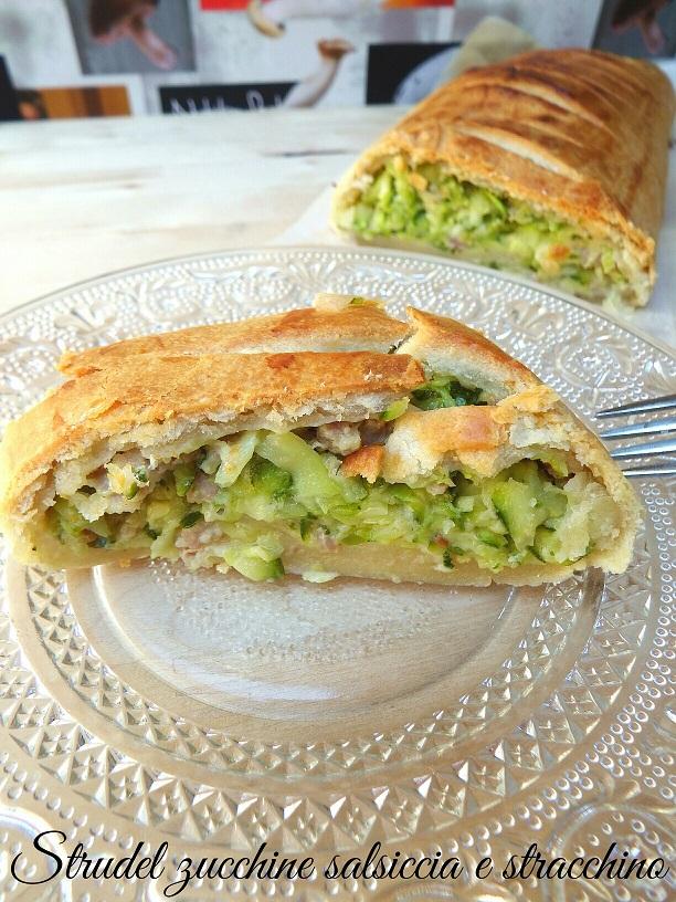 Strudel Salato con Zucchine Salsiccia e Stracchino