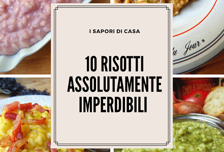 10 RISOTTI ASSOLUTAMENTE IMPERDIBILI