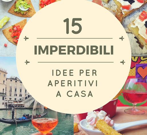 APERITIVO A CASA? 15 RICETTE IMPERDIBILI