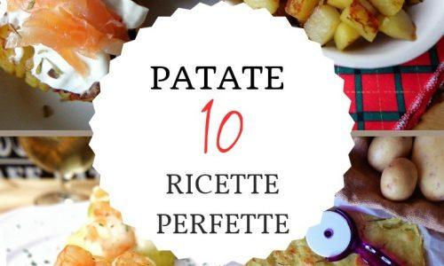PATATE: 10 RICETTE DA LECCARSI I BAFFI