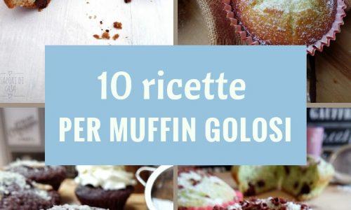 10 RICETTE PER MUFFIN GOLOSI