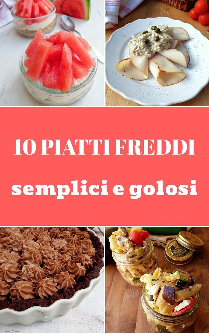 10 piatti freddi semplici e golosi