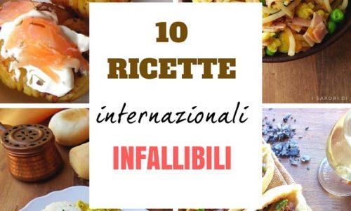10 RICETTE INTERNAZIONALI INFALLIBILI