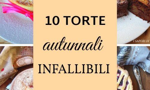 10 TORTE AUTUNNALI INFALLIBILI