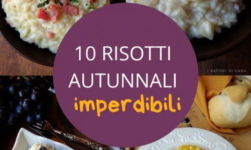 10 RISOTTI AUTUNNALI IMPERDIBILI